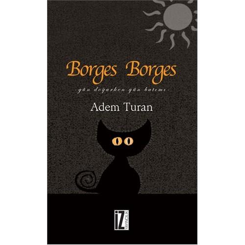 Borges Borges Gün Doğarken Gün Batımı Adem Turan Fiyatı