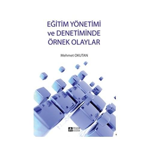 Eğitim Yönetimi Ve Denetiminde Örnek Olaylar-Mehmet Okutan