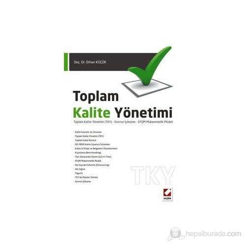 Toplam Kalite Yönetimi : Toplam Kalite Yönetimi (TKY) – Sınırsız İyileşme EFQM Mükemmellik Modeli