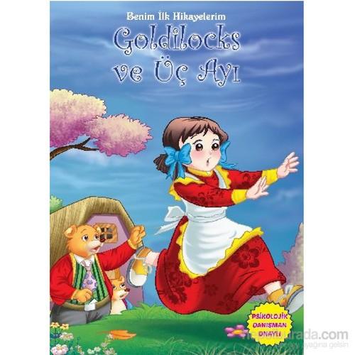 Benim İlk Hikayelerim-Goldilocks ve Üç Ayı