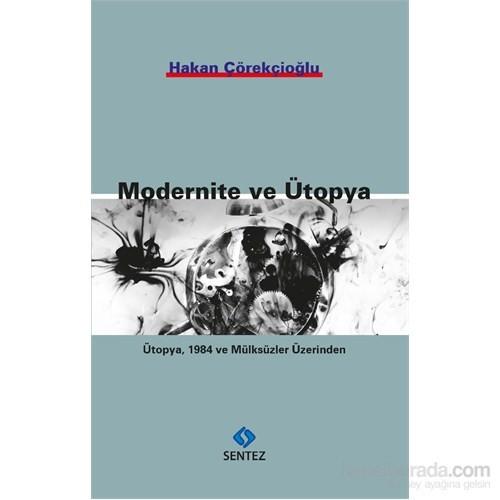 Modernite Ve Ütopya Ütopya, 1984 Ve Mülksüzler Üzerinden-Hakan Çörekçioğlu