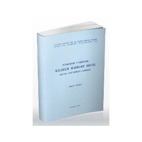Türkoloji Tarihinden Wilhelm Radloff Devri