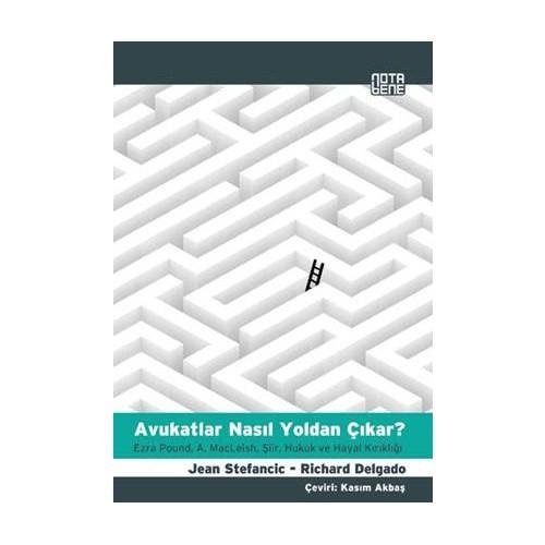 Avukatlar Nasıl Yoldan Çıkar? - (Ezra Pound, A. Macleish, Şiir, Hukuk Ve Hayalkırıklığı)-Jean Stefancic