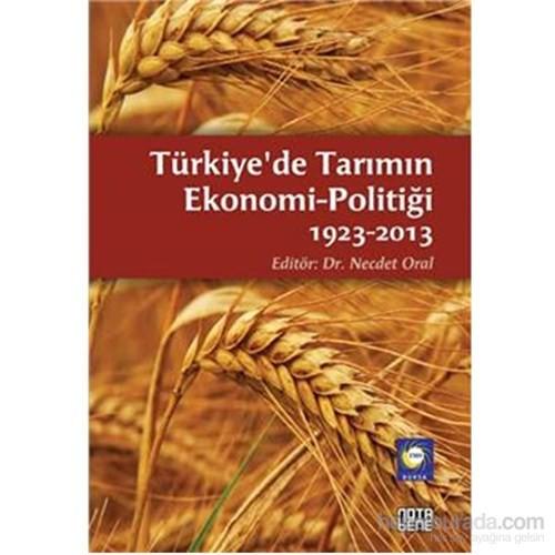 Türkiye de Tarımın Ekonomi-Politiği 1923 2013