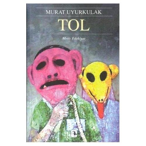 Tol - Bir İntikam Romanı - Murat Uyurkulak