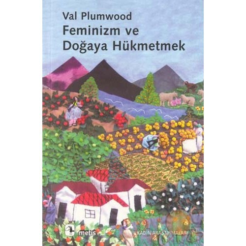 Feminizm Ve Doğaya Hükmetmek ( Feminism And The Mastery Of Nature )