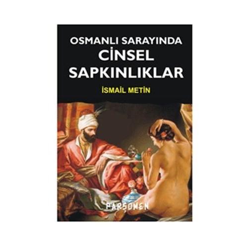 Osmanlı Sarayında Cinsel Sapkınlıklar