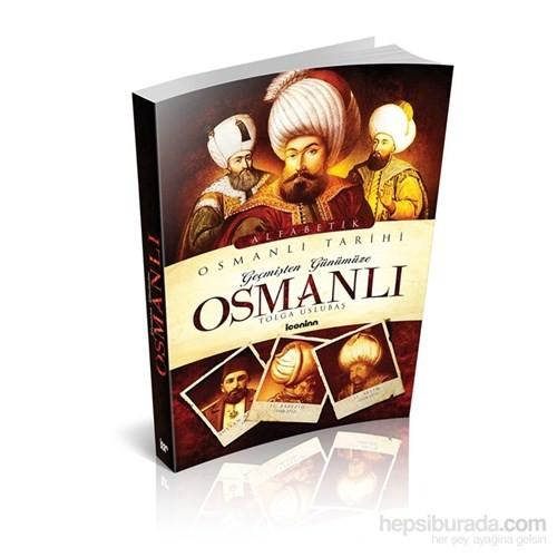 Geçmişten Günümüze Osmanlı Tarihi - Tolga Uslubaş