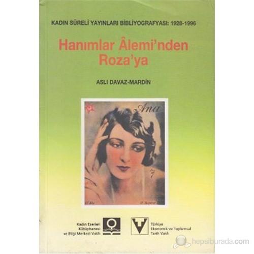 Hanımlar Alemi'nden Roza'ya Kadın Süreli Yayınları Bibliyografyası: 1928-1996