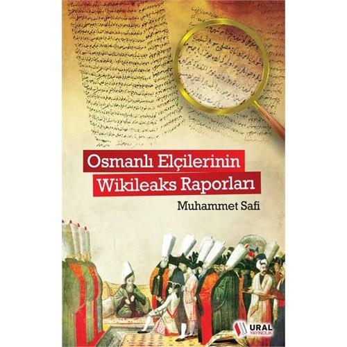 Osmanlı Elçilerinin Wikilieaks Raporları