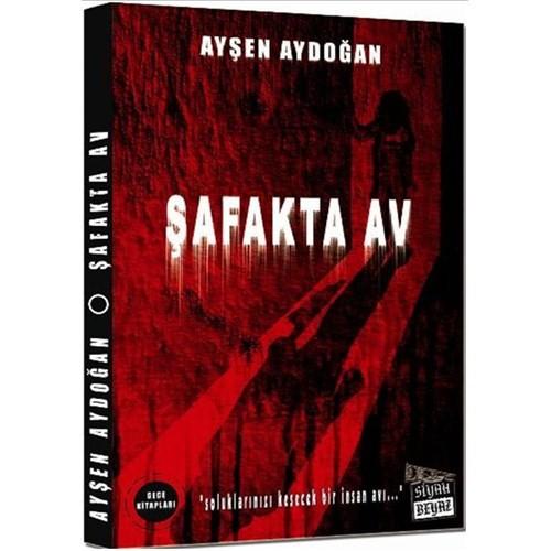 Şafakta Av - Ayşen Aydoğan