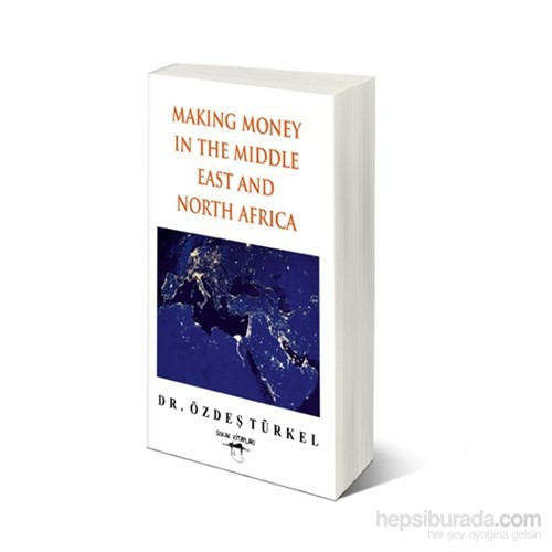 Making Money In The Middle East And North Africa-Özdeş Türkel