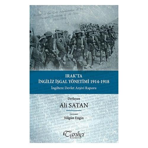Irak'ta İngiliz İşgal Yönetimi 1914-1918: İngiltere Devlet Arşivi Raporu