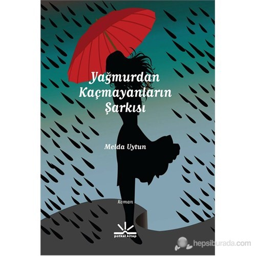 Yağmurdan Kaçmayanların Şarkısı