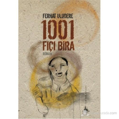 1001 Fıçı Bira - Ferhat Uludere