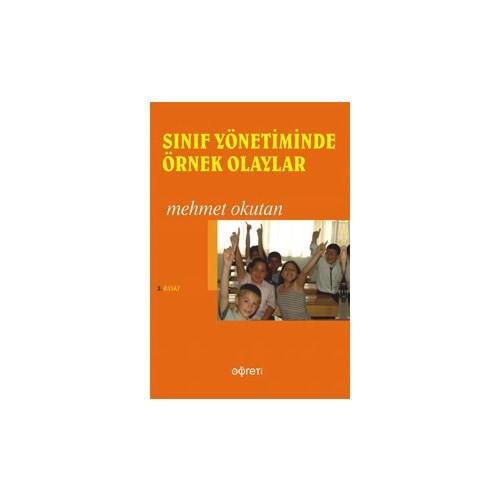 Sınıf Yönetiminde Örnek Olaylar - Mehmet Okutan