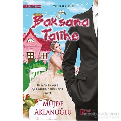 Baksana Talihe - Müjde Aklanoğlu