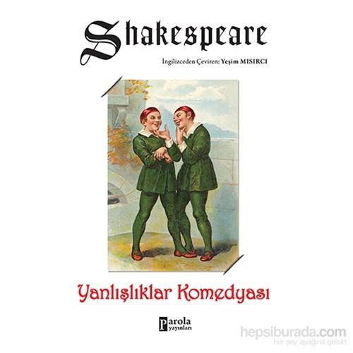 Yanlışlıklar Komedyası-William Shakespeare
