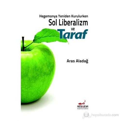 Hegemonya Yeniden Kurulurken Sol Liberalizm ve Taraf