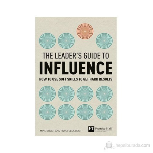 The Leader'S Guide To Influence-Mike Brent