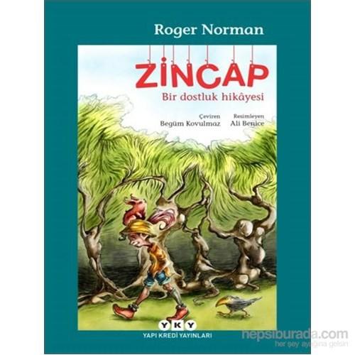 Zincap Bir Dostluk Hikâyesi-Roger Norman
