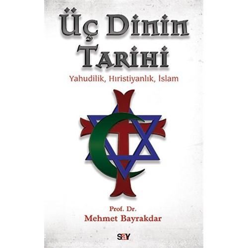 Üç Dinin Tarihi - Mehmet Bayraktar