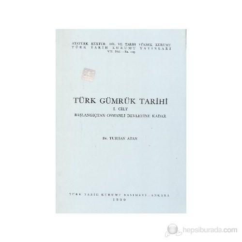 Türk Gümrük Tarihi 1. Cilt-Turhan Atan