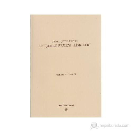 Genel Çizgileriyle Selçuklu - Ermeni İlişkileri - Ali Sevim