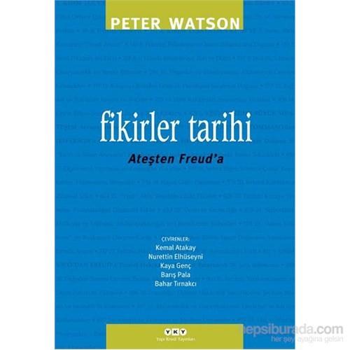Fikirler Tarihi – Ateşten Freud'a - Peter Watson
