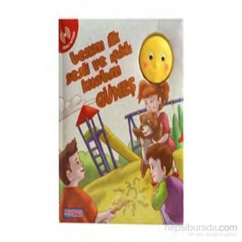 Benim İlk Sesli Ve Işıklı Kitabım-Güneş