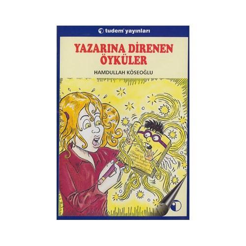 Yazarına Direnen Öyküler-Hamdullah Köseoğlu