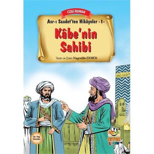 Asr-I Saadet'Ten Hikayeler 1: Kabe'Nin Sahibi