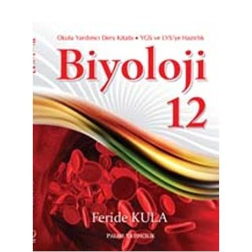 Palme 12.Sınıf Biyoloji Konu Kitabı - Feride Kula