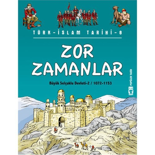 Zor Zamanlar - Türk İslam Tarihi 8