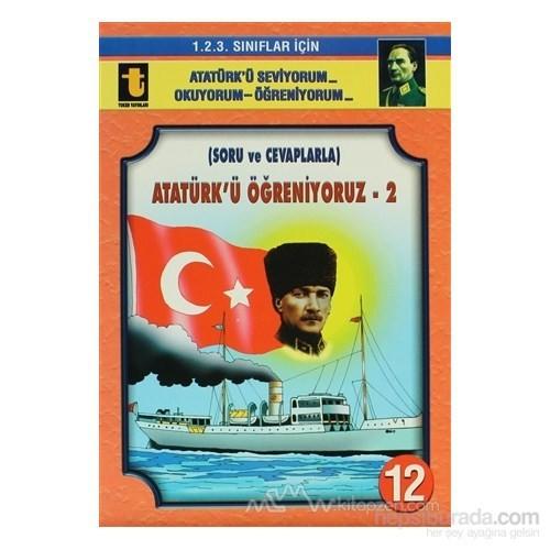 Atatürkü Öğreniyoruz -2 (Soru Ve Cevaplarla, Eğik El Yazısı)