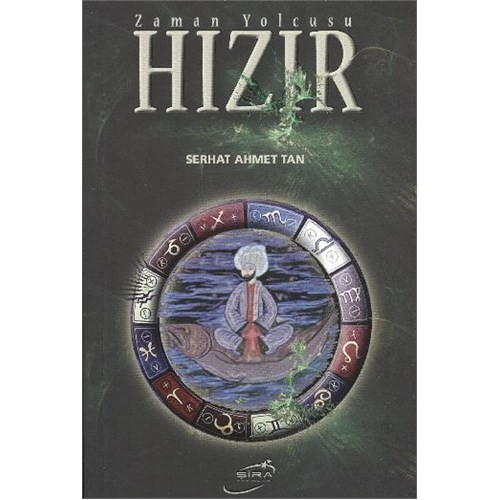 Zaman Yolcusu Hızır - Serhat Ahmet Tan