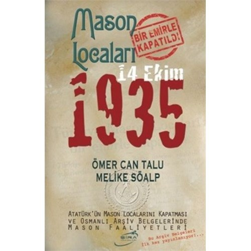 Mason Locaları Bir Emirle Kapatıldı 14 Ekim 1935 - Melike Söalp