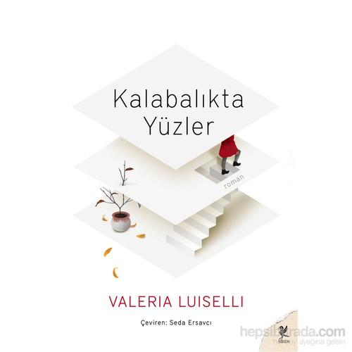 Kalabalıkta Yüzler-Valeria Luiselli