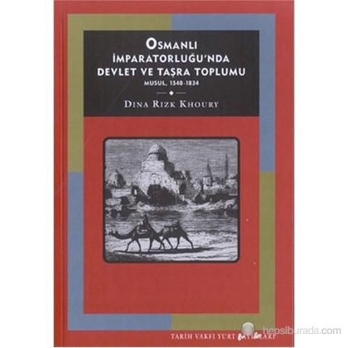 Osmanlı İmparatorluğunda Devlet ve Taşra Toplumu: Musul, 1540 - 1834 ( State and Provincial Society