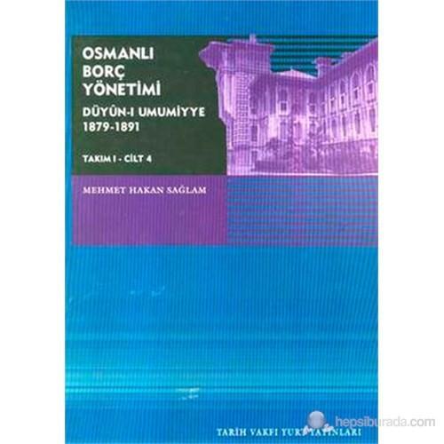 Osmanlı Borç Yönetimi Düyün-ı Umumiyye 1879-1891 Takım 1 Cilt 4