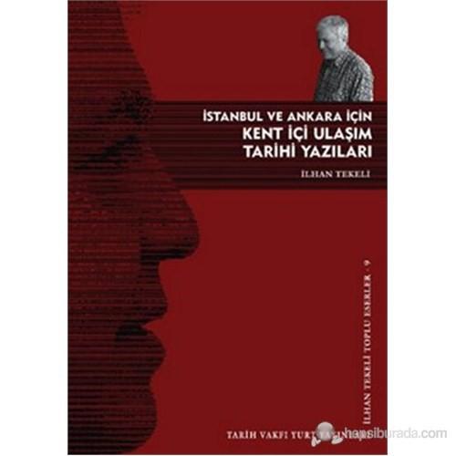 İstanbul ve Ankara İçin Kent İçi Ulaşım Tarihi Yazıları (İlhan Tekeli Toplu Eserler- 9)
