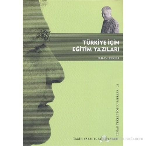 Türkiye İçin Eğitim Yazıları-İlhan Tekeli