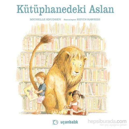 Kütüphanedeki Aslan - Michelle Knudsen