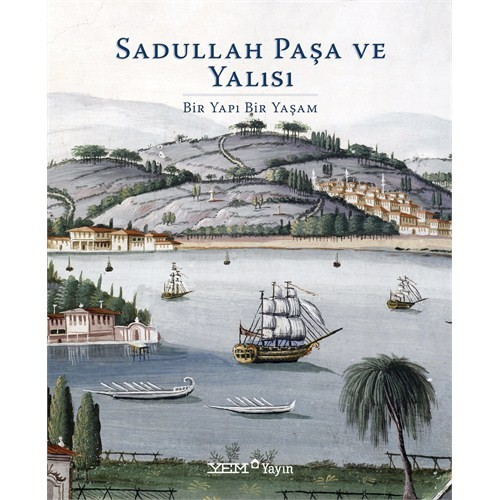 Sadullah Paşa Ve Yalısı / Ciltsiz