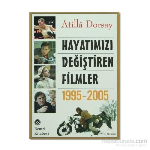 Hayatımızı Değiştiren Filimler ( 1995 - 2005 )
