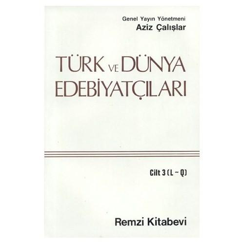 Türk Ve Dünya Edebiyatçıları 3.Cilt
