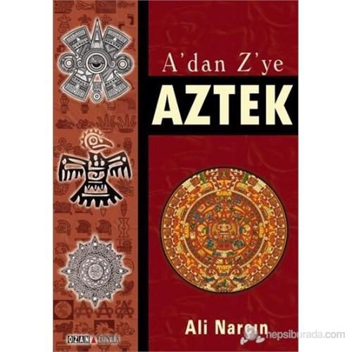 A'Dan Z'Ye Aztek-Ali Narçın