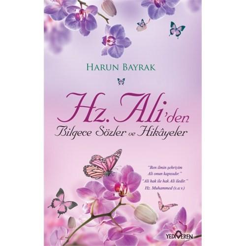 Hz. Ali'Den Bilgece Sözler Ve Hikayeler-Harun Bayrak