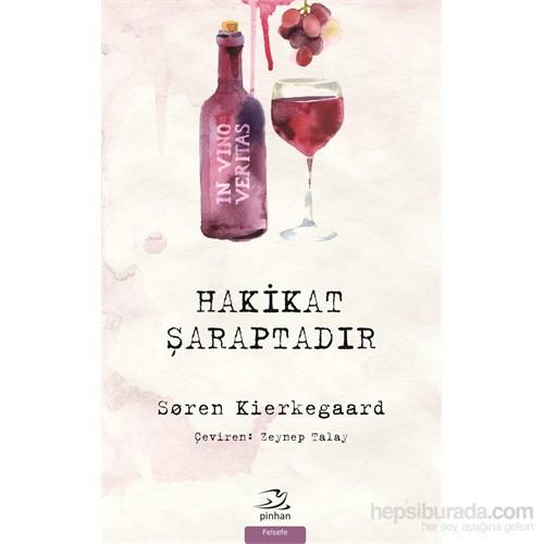 Hakikat Şaraptadır-Soren Kierkegaard