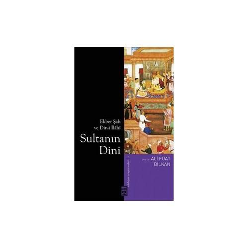 Sultanın Dini-Ali Fuat Bilkan